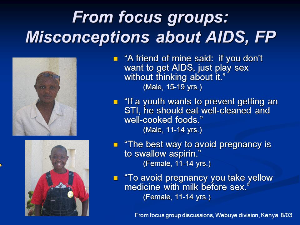From focus groups: Misconceptions about AIDS, FP
