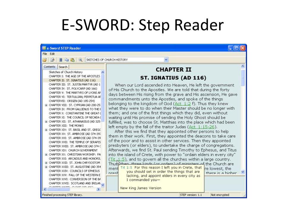 E-SWORD: Step Reader STEP Reader for viewing the various resources you may have invested in from QuickVerse, Bible Companion, and WORDsearch.