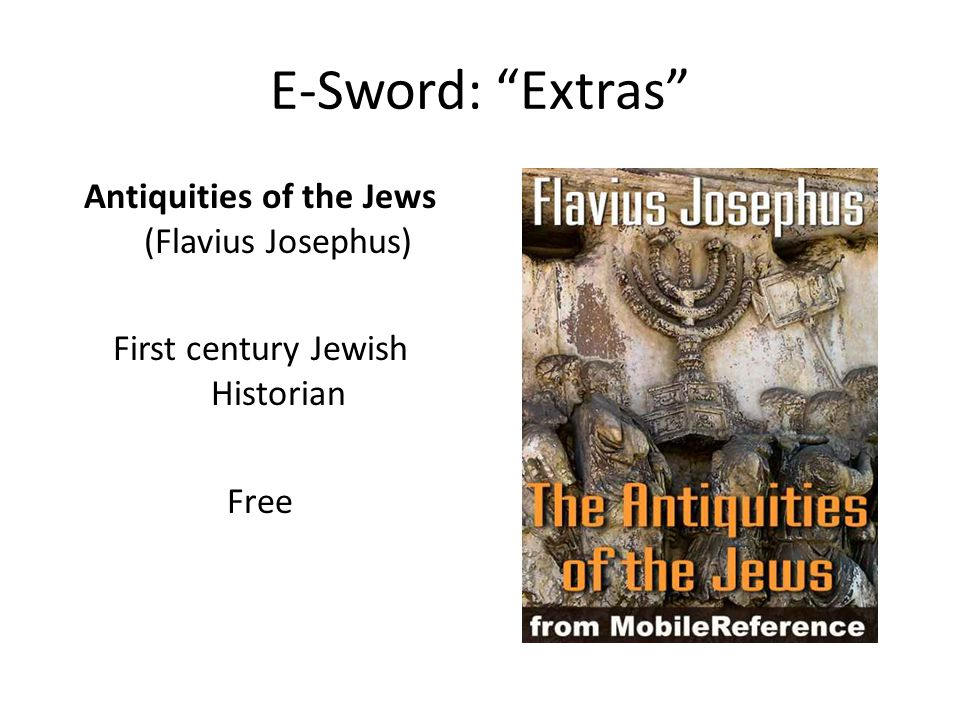 E-Sword: Extras Antiquities of the Jews (Flavius Josephus) First century Jewish Historian Free