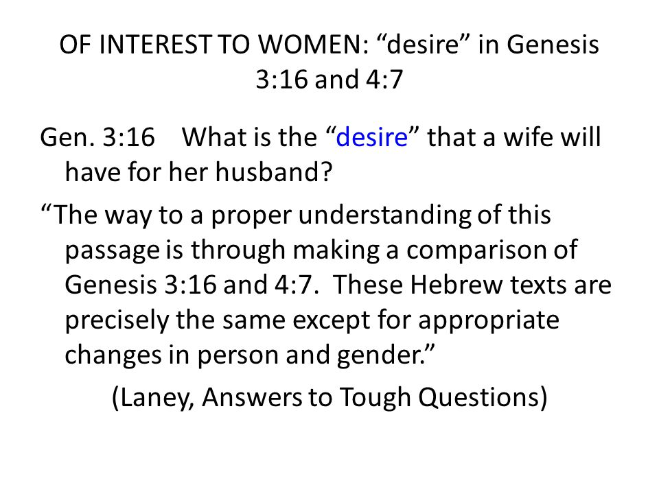 OF INTEREST TO WOMEN: desire in Genesis 3:16 and 4:7
