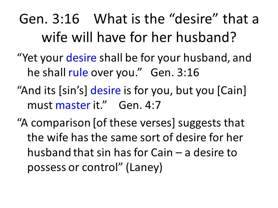 Gen. 3:16 What is the desire that a wife will have for her husband