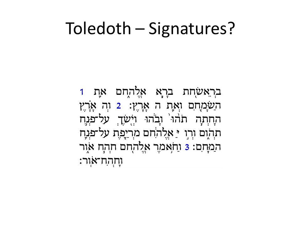 Toledoth – Signatures