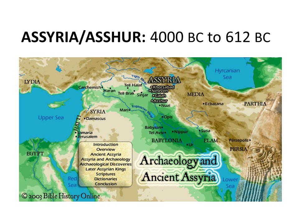 ASSYRIA/ASSHUR: 4000 BC to 612 BC