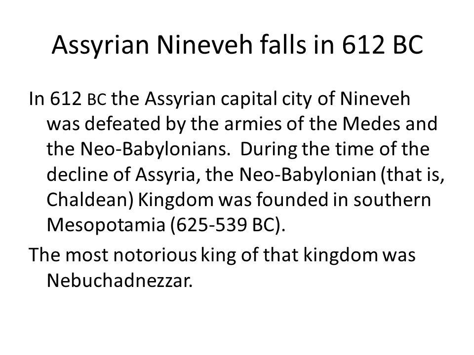 Assyrian Nineveh falls in 612 BC