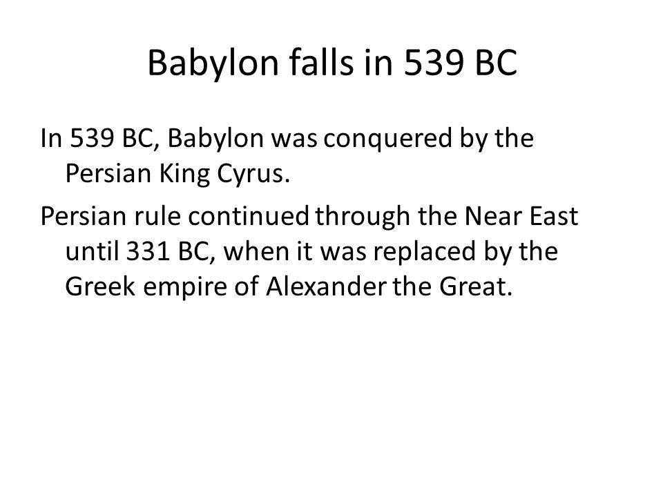 Babylon falls in 539 BC
