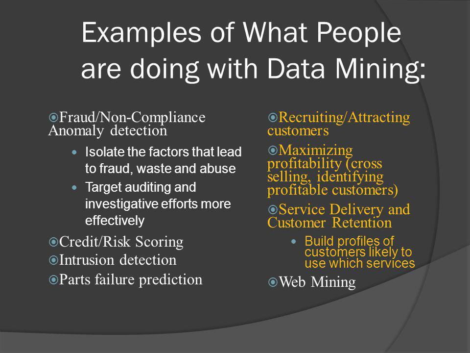 Examples of What People are doing with Data Mining: