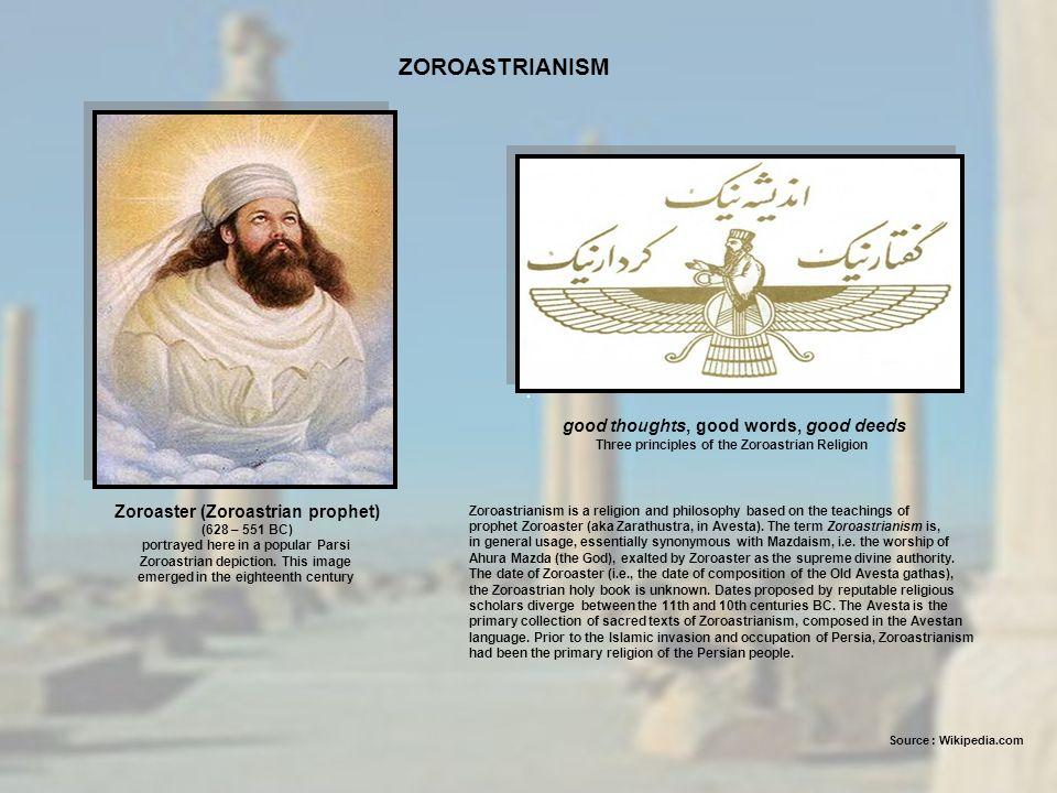 ZOROASTRIANISM good thoughts, good words, good deeds