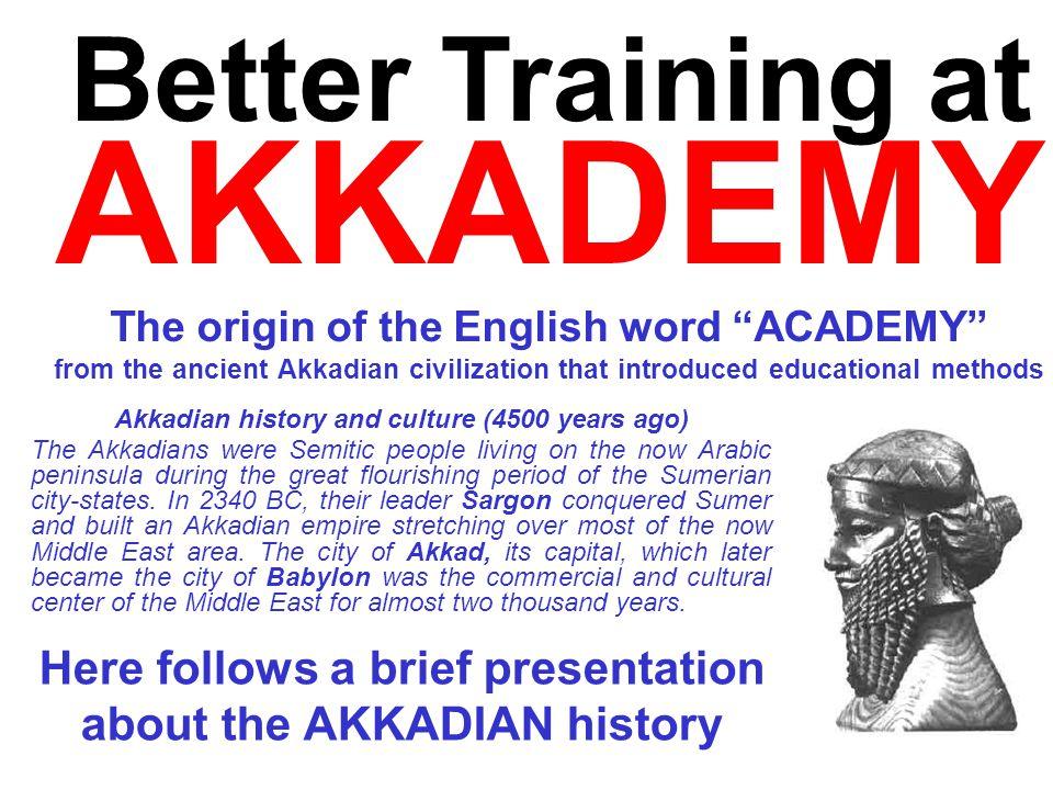 AKKADEMY Better Training at Here follows a brief presentation