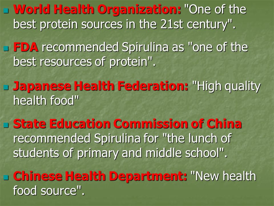 World Health Organization: One of the best protein sources in the 21st century .
