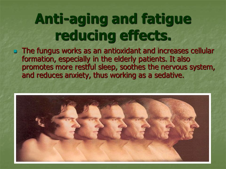 Anti-aging and fatigue reducing effects.