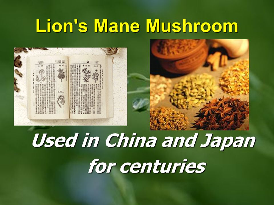 Used in China and Japan for centuries