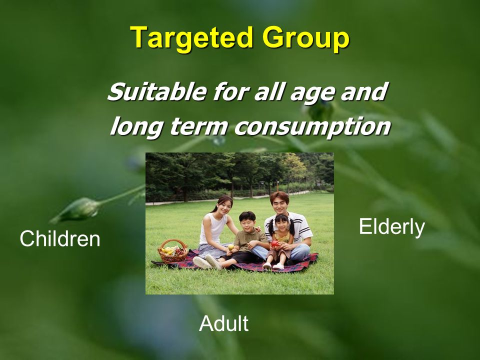 Suitable for all age and long term consumption
