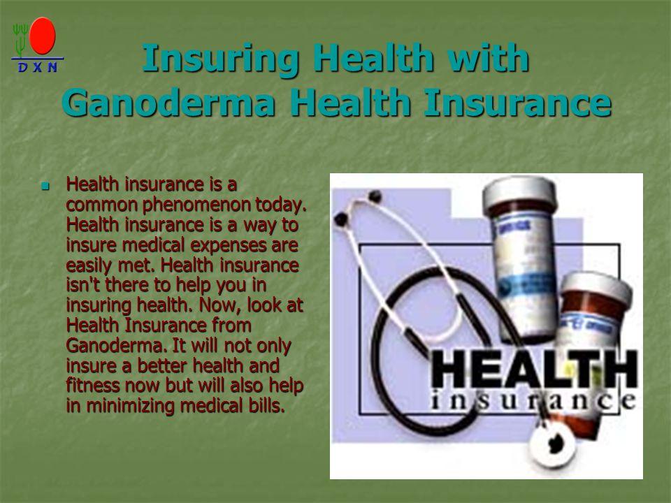Insuring Health with Ganoderma Health Insurance