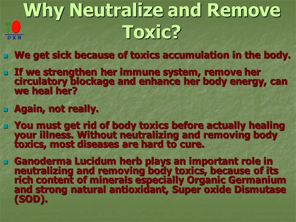 Why Neutralize and Remove Toxic