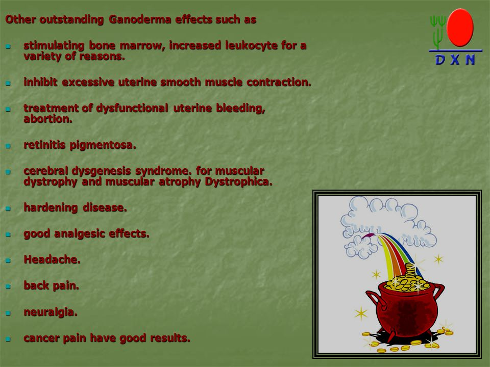Other outstanding Ganoderma effects such as