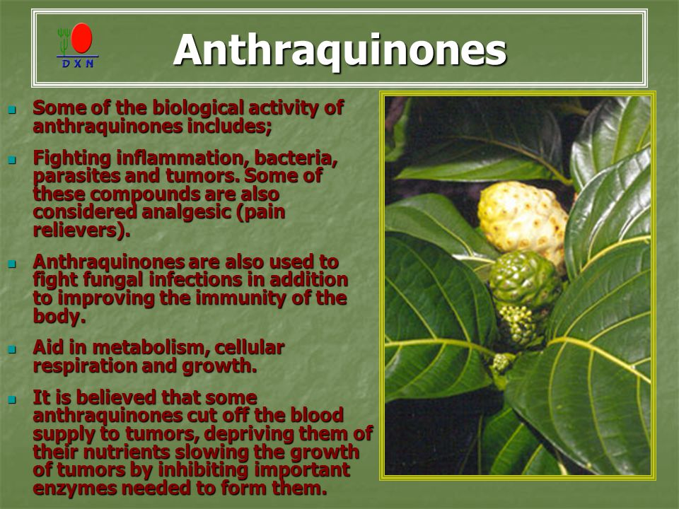 Anthraquinones Some of the biological activity of anthraquinones includes;
