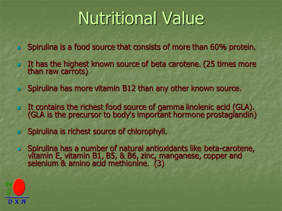 Nutritional Value Spirulina is a food source that consists of more than 60% protein.