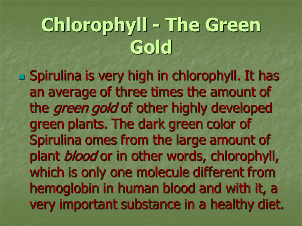 Chlorophyll - The Green Gold