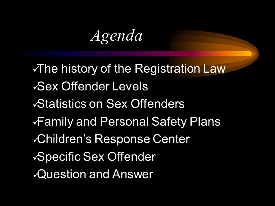 Agenda The history of the Registration Law Sex Offender Levels