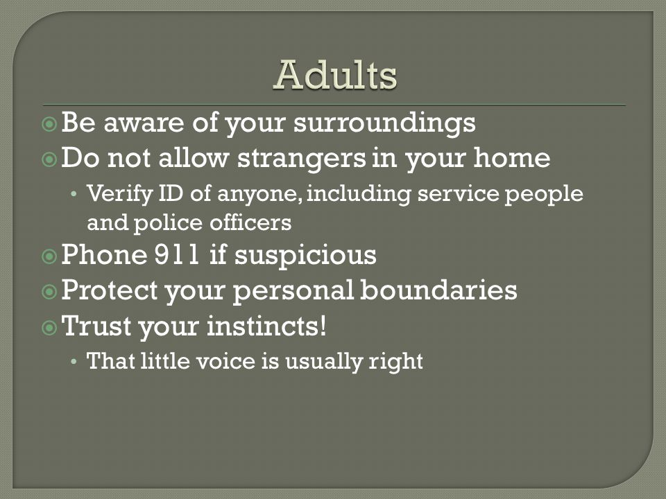 Adults Be aware of your surroundings