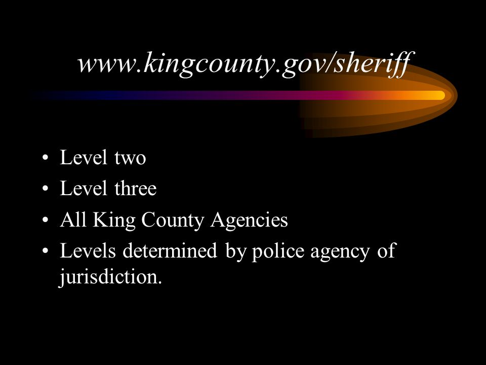 www.kingcounty.gov/sheriff Level two Level three