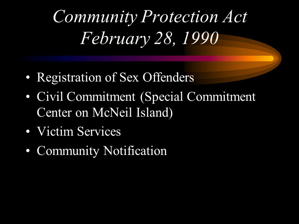 Community Protection Act February 28, 1990