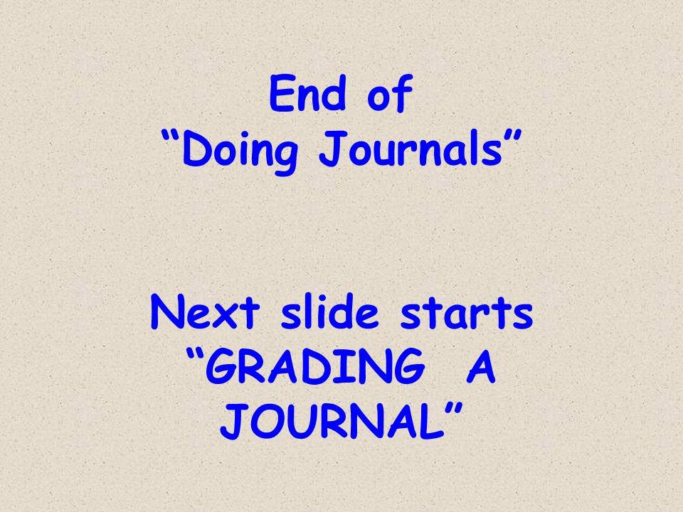 Next slide starts GRADING A JOURNAL