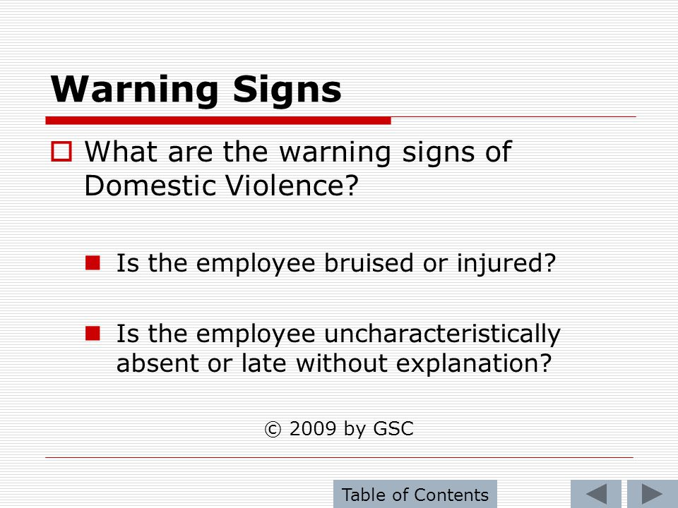 Warning Signs What are the warning signs of Domestic Violence