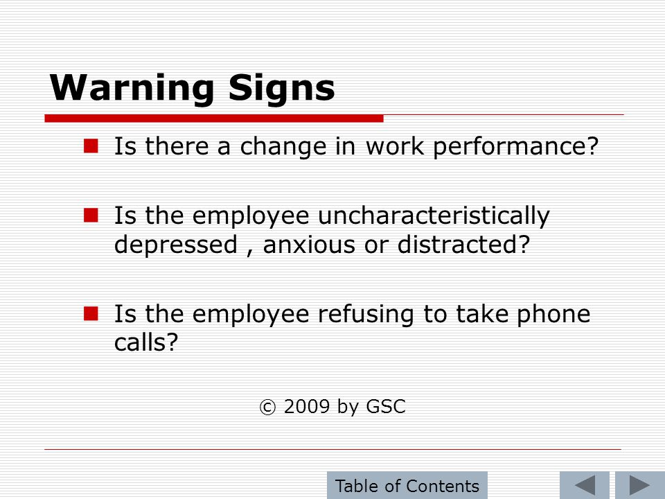 Warning Signs Is there a change in work performance
