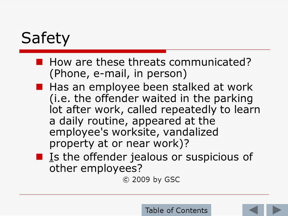 Safety How are these threats communicated (Phone, e-mail, in person)