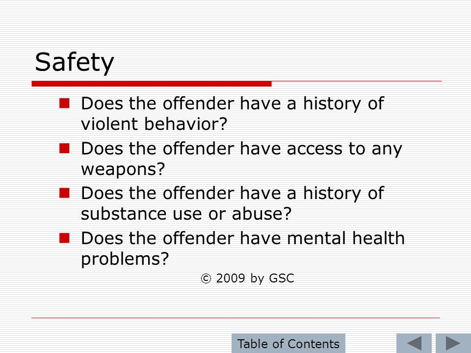 Safety Does the offender have a history of violent behavior
