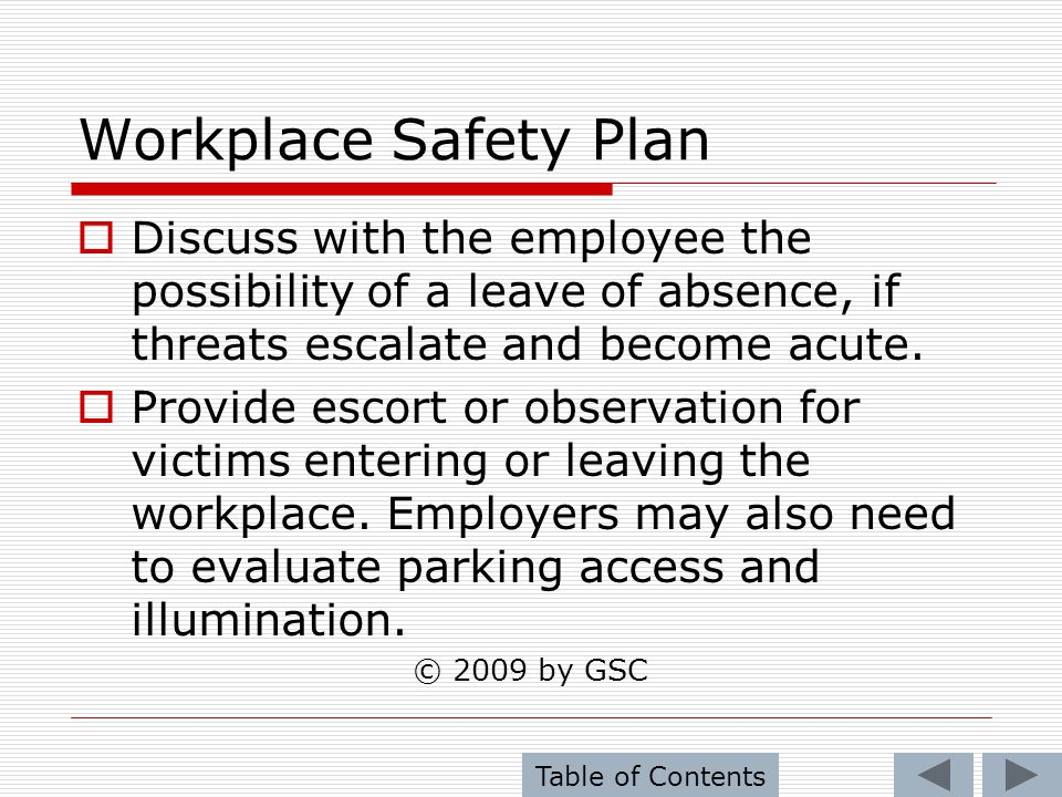 Workplace Safety Plan Discuss with the employee the possibility of a leave of absence, if threats escalate and become acute.