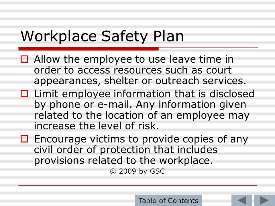 Workplace Safety Plan Allow the employee to use leave time in order to access resources such as court appearances, shelter or outreach services.