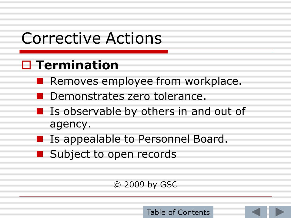 Corrective Actions Termination Removes employee from workplace.