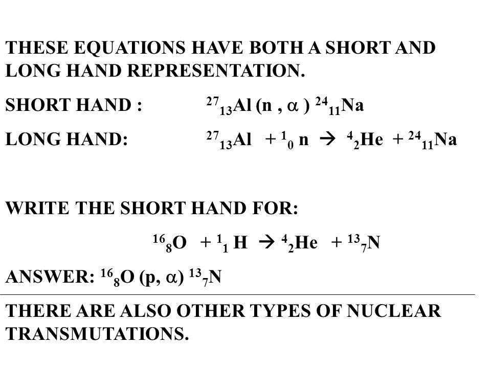 THESE EQUATIONS HAVE BOTH A SHORT AND LONG HAND REPRESENTATION.