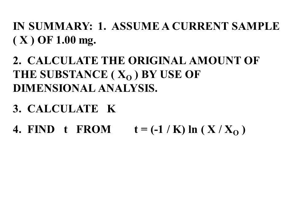 IN SUMMARY: 1. ASSUME A CURRENT SAMPLE ( X ) OF 1.00 mg.