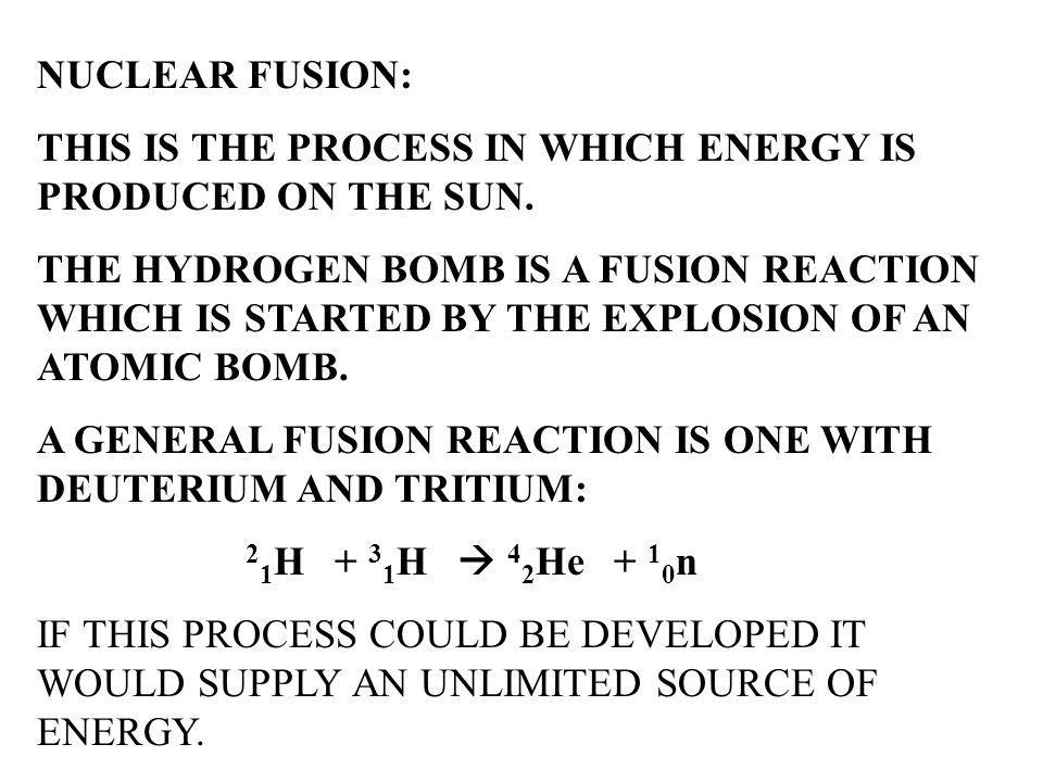 NUCLEAR FUSION: THIS IS THE PROCESS IN WHICH ENERGY IS PRODUCED ON THE SUN.
