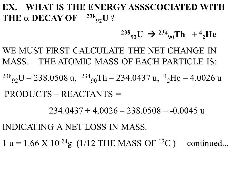 EX. WHAT IS THE ENERGY ASSSCOCIATED WITH THE a DECAY OF 23892U