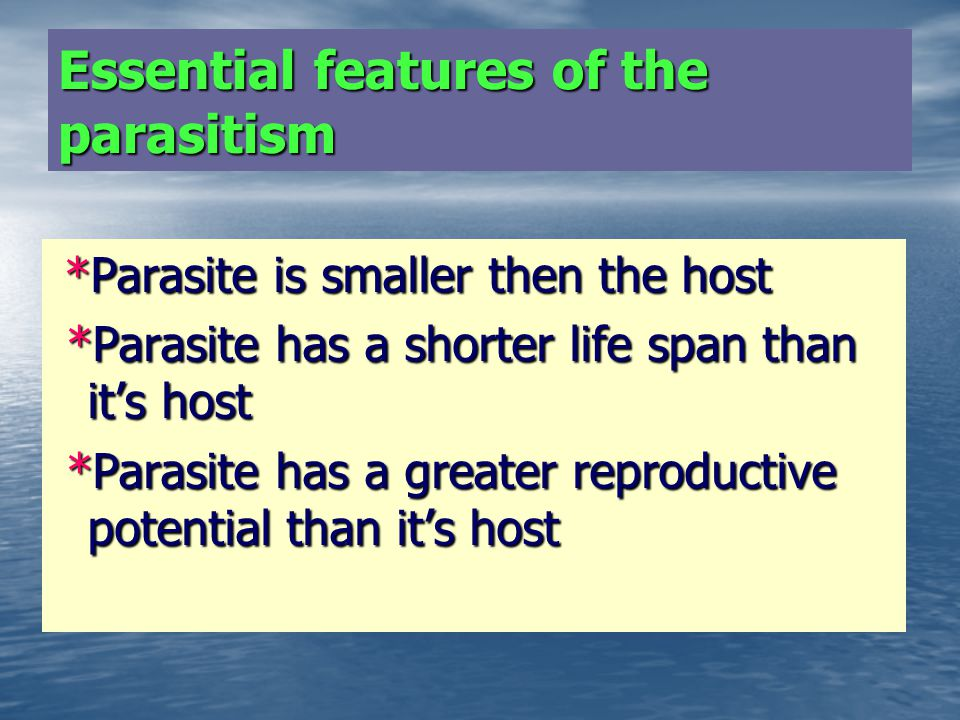 Essential features of the parasitism