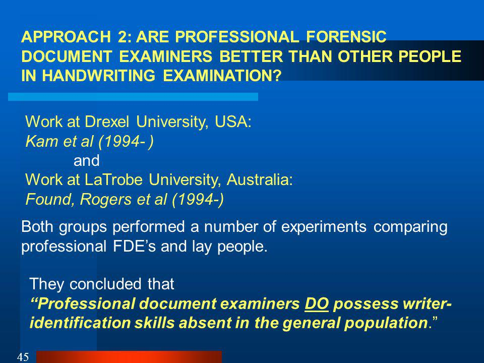 APPROACH 2: ARE PROFESSIONAL FORENSIC DOCUMENT EXAMINERS BETTER THAN OTHER PEOPLE IN HANDWRITING EXAMINATION