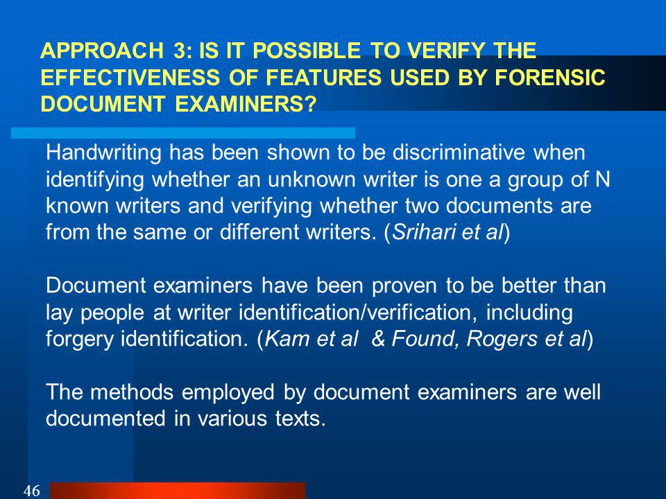 APPROACH 3: IS IT POSSIBLE TO VERIFY THE EFFECTIVENESS OF FEATURES USED BY FORENSIC DOCUMENT EXAMINERS