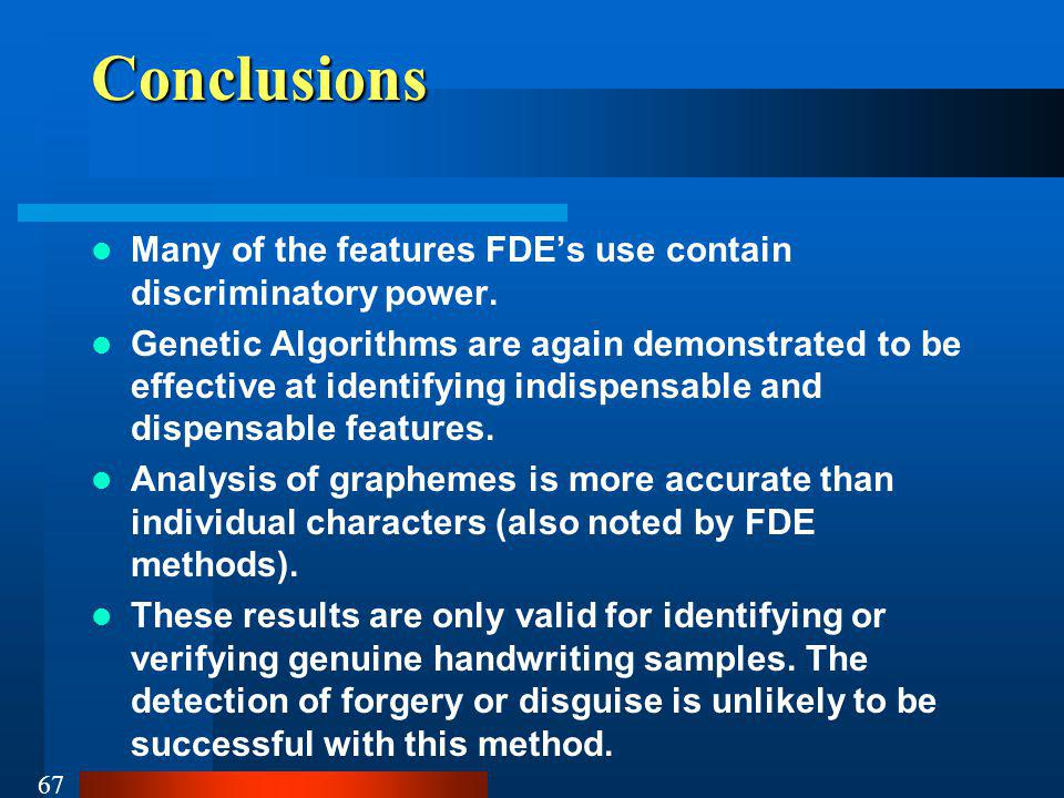 Conclusions Many of the features FDE's use contain discriminatory power.