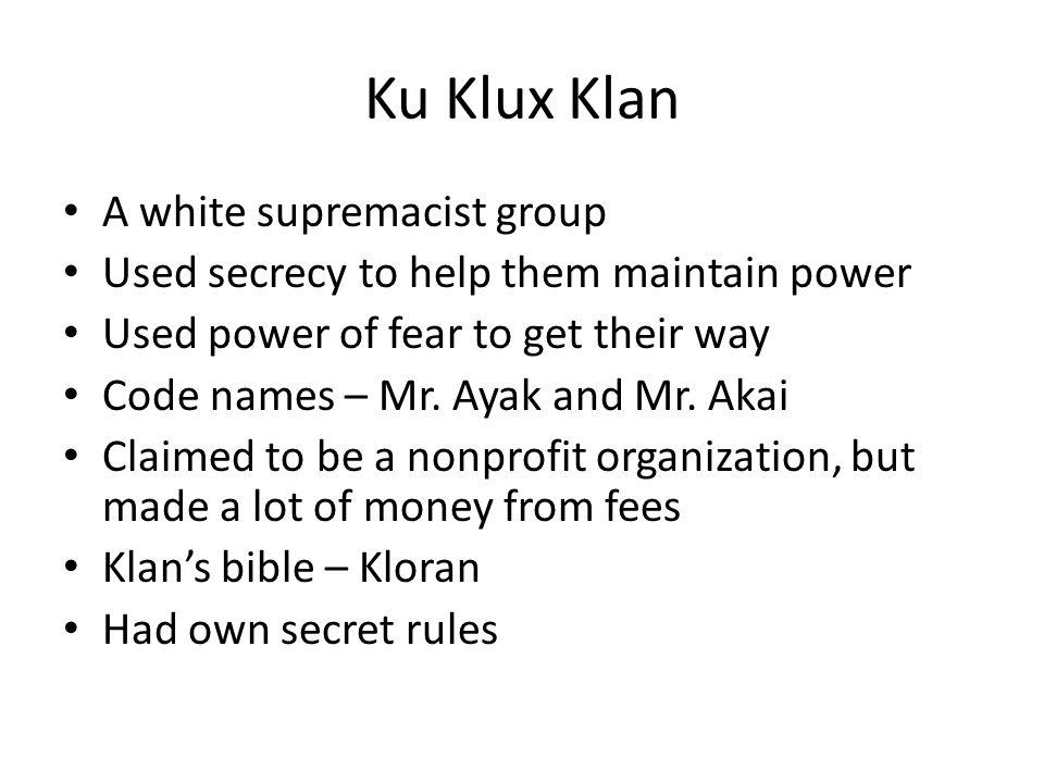 Ku Klux Klan A white supremacist group
