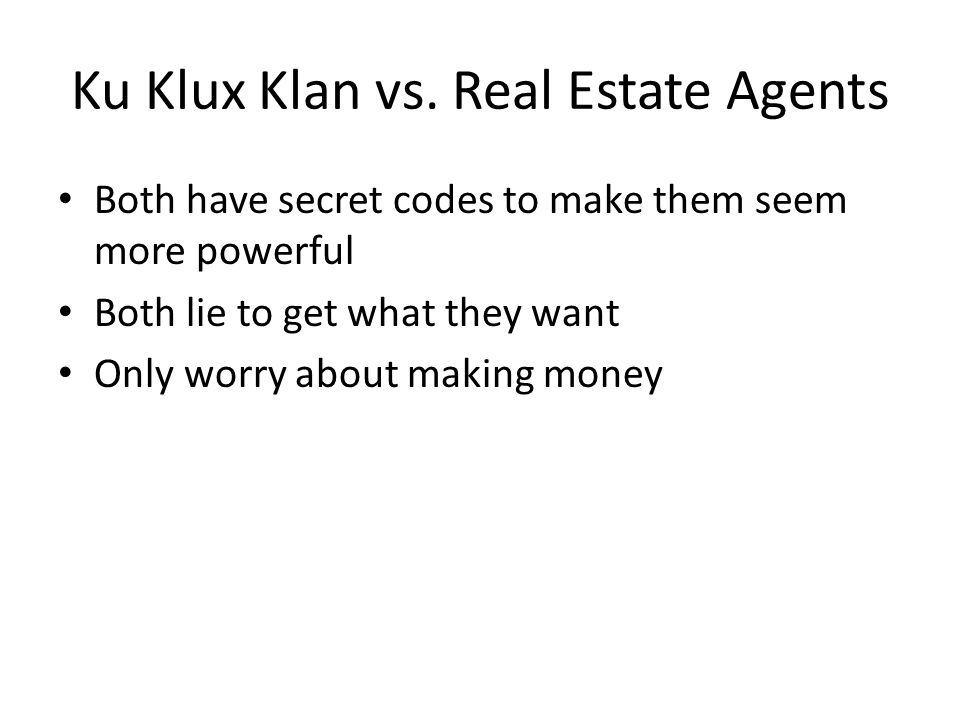 Ku Klux Klan vs. Real Estate Agents
