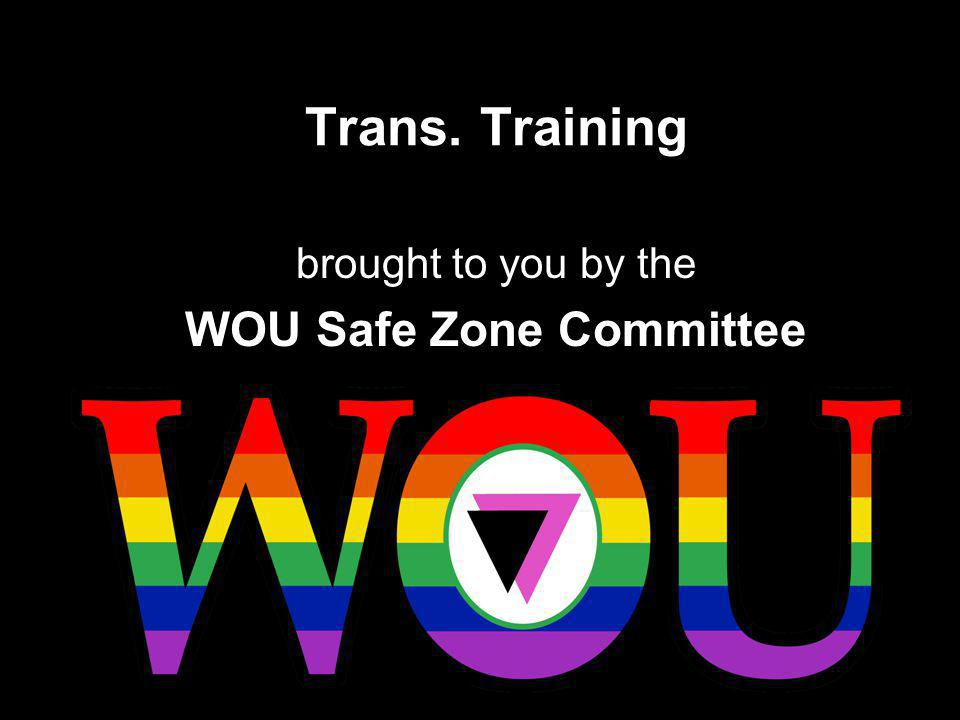 brought to you by the WOU Safe Zone Committee
