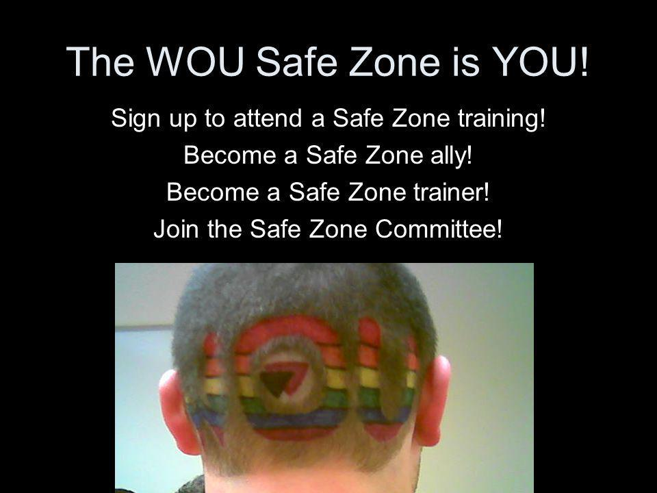 The WOU Safe Zone is YOU! Sign up to attend a Safe Zone training!