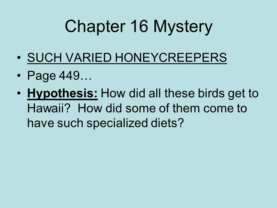 Chapter 16 Mystery SUCH VARIED HONEYCREEPERS Page 449…