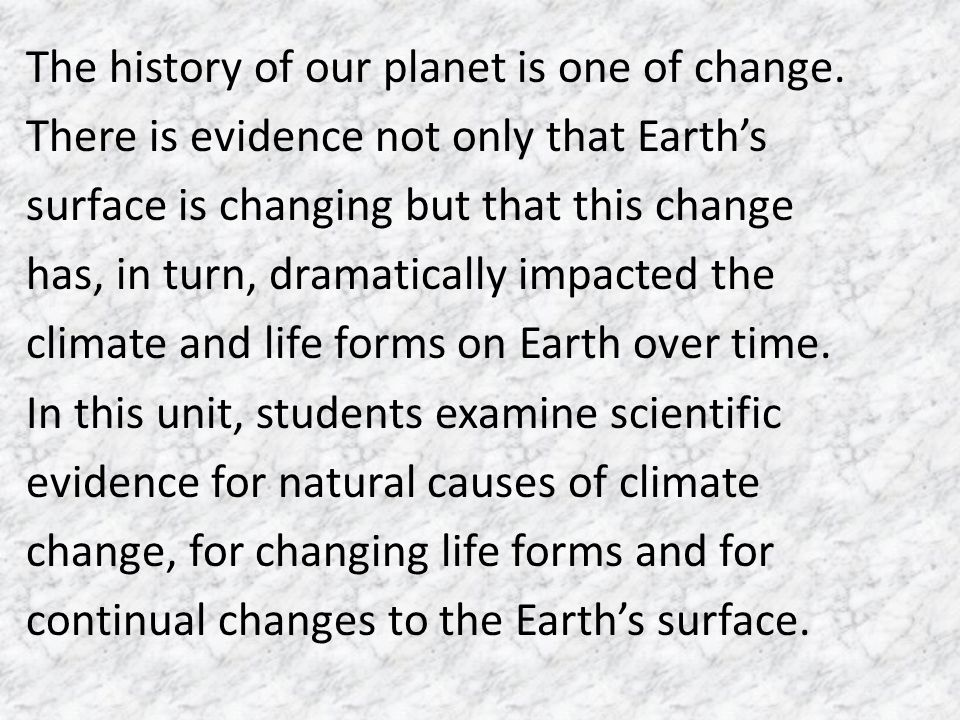 The history of our planet is one of change