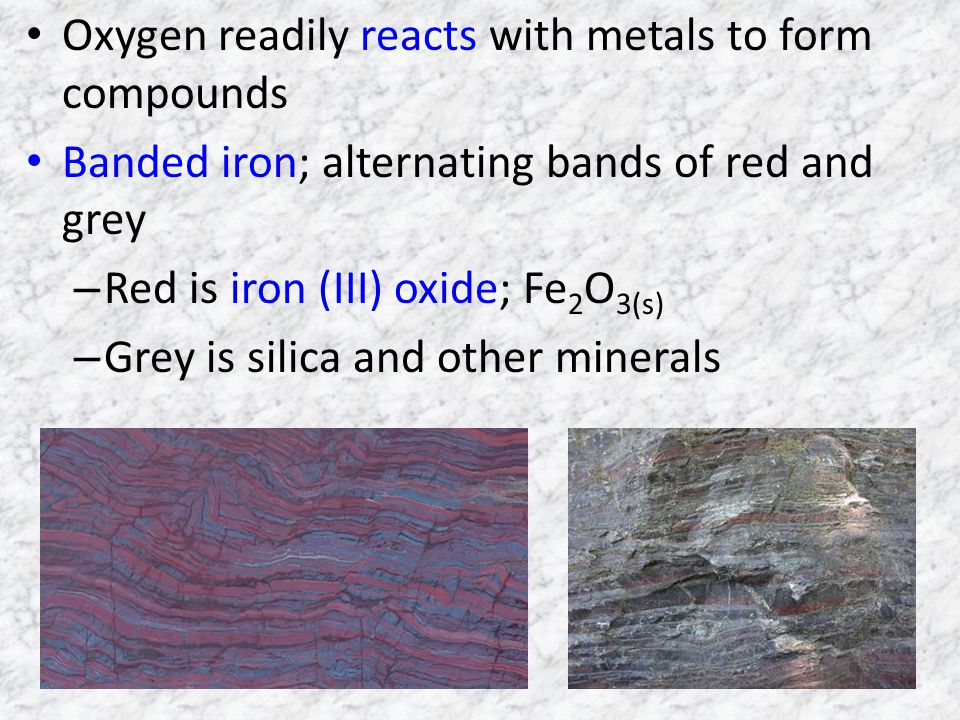 Oxygen readily reacts with metals to form compounds