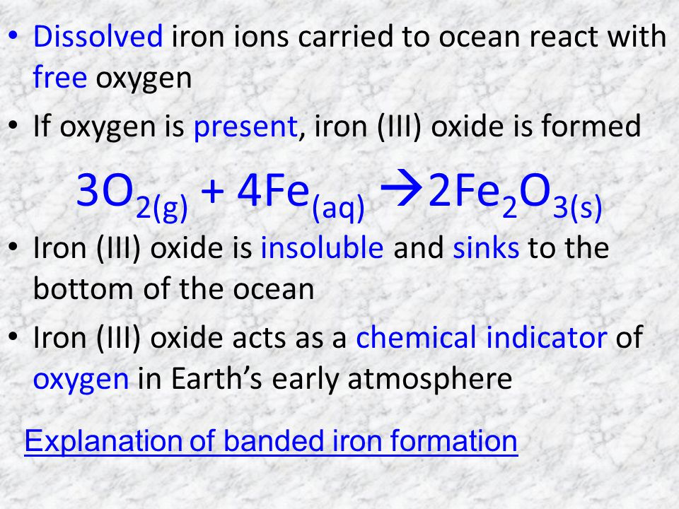 Dissolved iron ions carried to ocean react with free oxygen